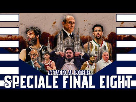SPECIALE FINAL EIGHT 2021